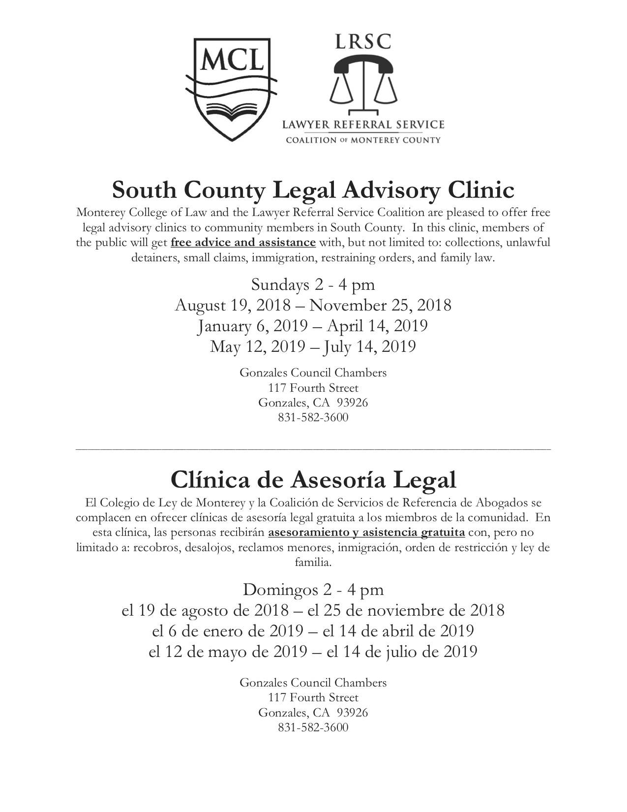South County Legal Advisory Clinic, Sundays from 2-4 pm in the Gonzales Council Chambers