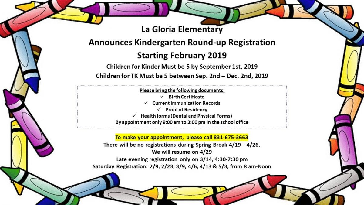 La Gloria Elementary Kindergarten Round-up, call 831-675-3663 to make an appointment