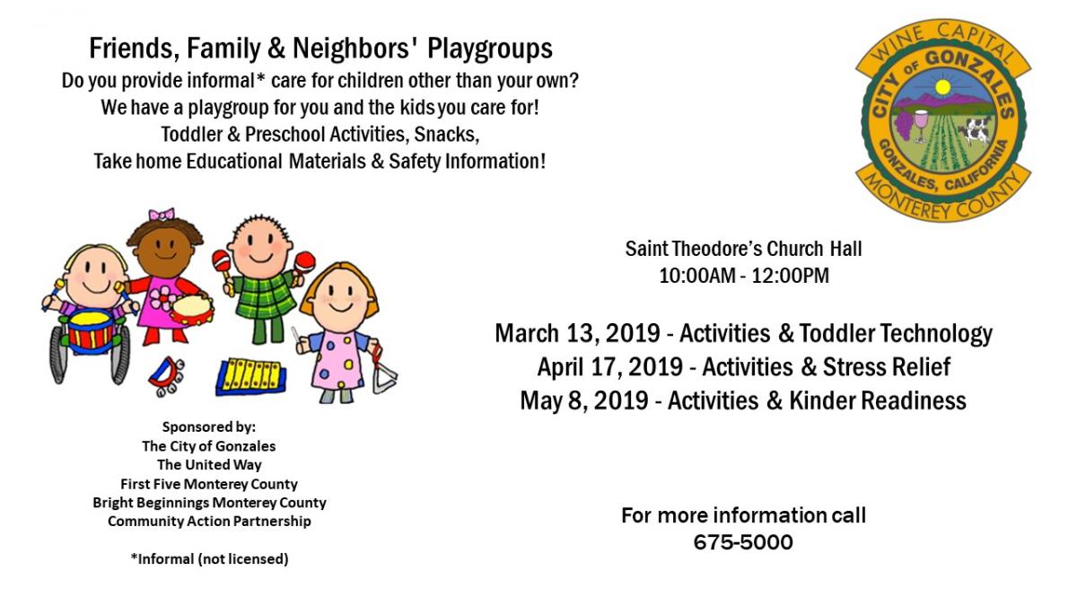 Friends, Family, & Neighbors' Playgroups March 13, April 17, May 8. Call 675-5000